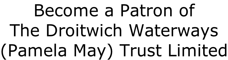 Become a Patron of The Droitwich Waterways (Pamela May) Trust Limited